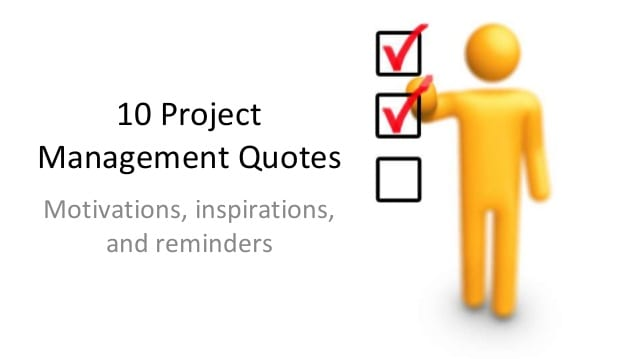 10 More Quotes That Make You A Better Project Manager - Pmp Exam